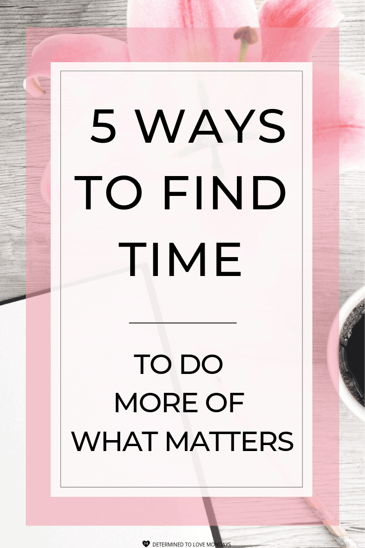Finding time to do more of what really matters in your life can be challenging. Try these 5 strategies and watch how you start to find time for what matters in your life. #goals #goalsetting #goalplanner