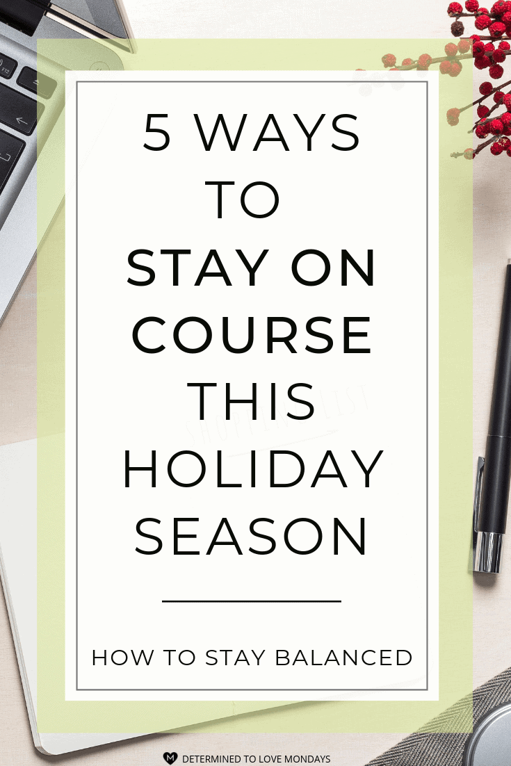 Five ways to stay balanced and healthy in mind, body and spirit during the holiday season. #Holidayideas #holidayselfcare #holidaymentalhealth #holidayseason